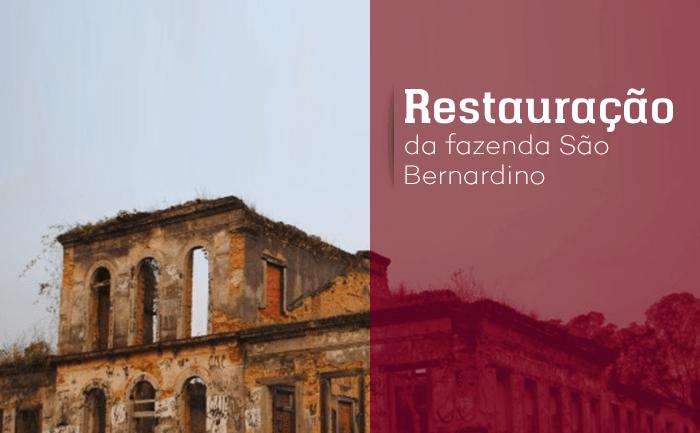 Restauração da Fazenda SãoBernardino