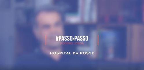 Passo a Passo #2 – Hospital daPosse